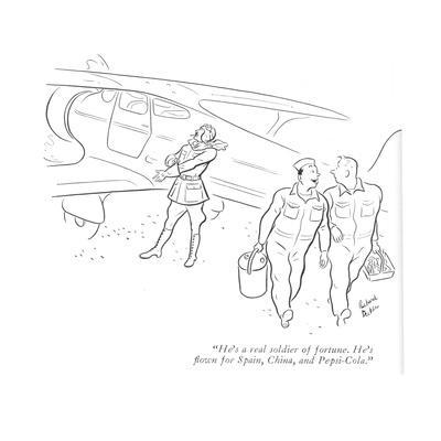 """He's a real soldier of fortune. He's ?own for Spain, China, and Pepsi-Cola."" - New Yorker Cartoon"