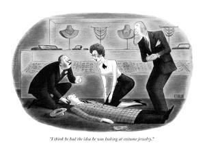 """I think he had the idea he was looking at costume jewelry."" - New Yorker Cartoon by Richard Taylor"