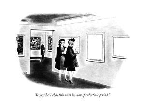 """It says here that this was his non-productive period."" - New Yorker Cartoon by Richard Taylor"