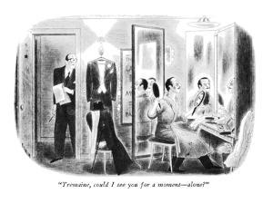 """Tremaine, could I see you for a moment?alone?"" - New Yorker Cartoon by Richard Taylor"
