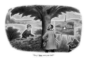 """Yes, I have seen your ball."" - New Yorker Cartoon by Richard Taylor"