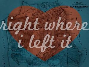 Right Where I Left it - 1876, San Francisco 1876, California, United States Map