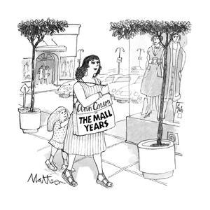 """Woman with bag that says """"Ann Carson The Mall Years"""". - New Yorker Cartoon by Rip Matteson"""