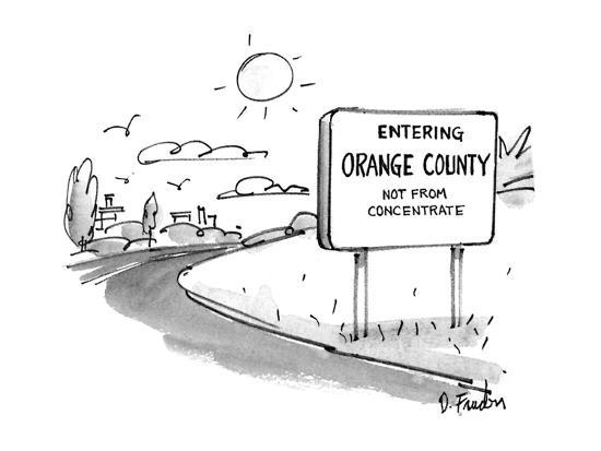 """Road sign reads """"Entering Orange County, Not From Concentrate. - New Yorker Cartoon-Dana Fradon-Premium Giclee Print"""