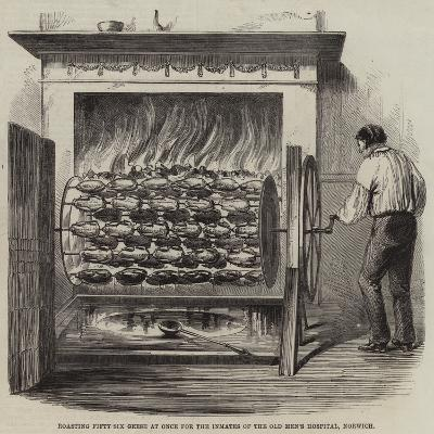 Roasting Fifty-Six Geese at Once for the Inmates of the Old Men's Hospital, Norwich--Giclee Print