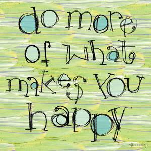 Do More of What Makes You Happy by Robbin Rawlings