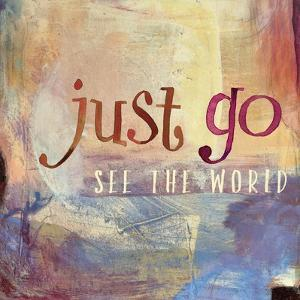 Just Go    painterly, encouragement, hand drawn type by Robbin Rawlings