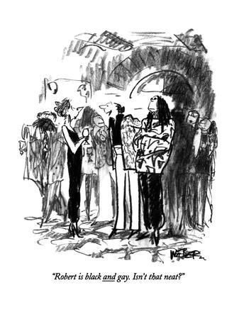 https://imgc.artprintimages.com/img/print/robert-is-black-and-gay-isn-t-that-neat-new-yorker-cartoon_u-l-pgti6s0.jpg?p=0