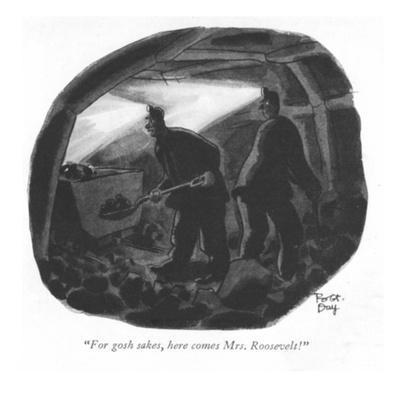 """For gosh sakes, here comes Mrs. Roosevelt!"" - New Yorker Cartoon"