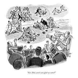 """Gee, Dad, aren't you glad we came?"" - New Yorker Cartoon by Robert J. Day"