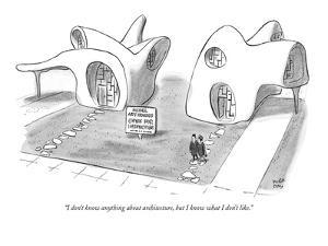 """I don't know anything about architecture, but I know what I don't like."" - New Yorker Cartoon by Robert J. Day"