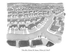 """I'm Mrs. Edward M. Barnes. Where do I live?"" - New Yorker Cartoon by Robert J. Day"