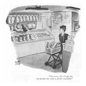 """I'm sorry, Mr. Groff, but my family has come to prefer soybeans."" - New Yorker Cartoon by Robert J. Day"