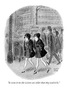 """It seems to me the winters are colder than they used to be."" - New Yorker Cartoon by Robert J. Day"