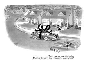 """Now, there's a guy who's ruined Christmas for every other man in the neig?"" - New Yorker Cartoon by Robert J. Day"