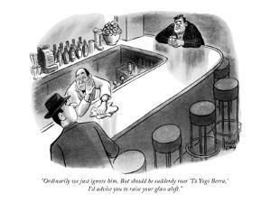 """Ordinarily we just ignore him. But should he suddenly roar 'To Yogi Berra?"" - New Yorker Cartoon by Robert J. Day"