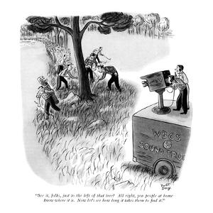 """See it, folks, just to the left of that tree?  All right, you people at h?"" - New Yorker Cartoon by Robert J. Day"