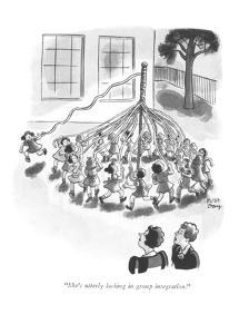 """She's utterly lacking in group integration."" - New Yorker Cartoon by Robert J. Day"