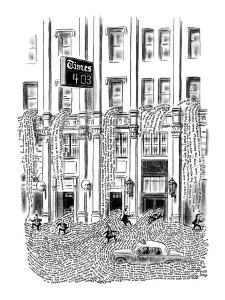 Thousands of words cascade out of N.Y. Times building. - New Yorker Cartoon by Robert J. Day