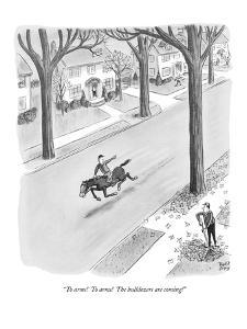 """To arms!  To arms!  The bulldozers are coming!"" - New Yorker Cartoon by Robert J. Day"