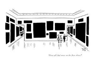 """You will find more on the floor above."" - New Yorker Cartoon by Robert J. Day"