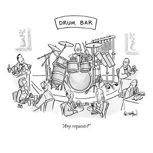 """""""Any requests?"""" - New Yorker Cartoon by Robert Leighton"""