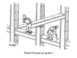 """""""Escher! Get your ass up here."""" - New Yorker Cartoon by Robert Leighton"""