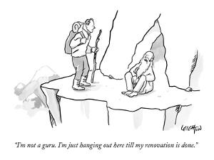 """I'm not a guru. I'm just hanging out here till my renovation is done."" - New Yorker Cartoon by Robert Leighton"