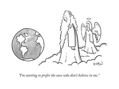 """I'm starting to prefer the ones who don't believe in me."" - New Yorker Cartoon"