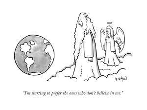 """""""I'm starting to prefer the ones who don't believe in me."""" - New Yorker Cartoon by Robert Leighton"""