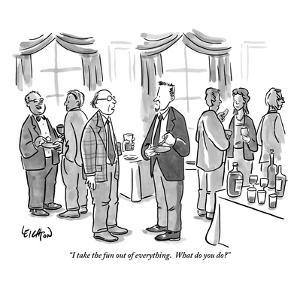 """""""I take the fun out of everything.  What do you do?"""" - New Yorker Cartoon by Robert Leighton"""