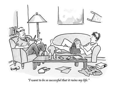 """I want to be so successful that it ruins my life."" - New Yorker Cartoon"