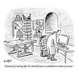 """""""Instead of creating life, I've decided just to establish an online person?"""" - New Yorker Cartoon by Robert Leighton"""