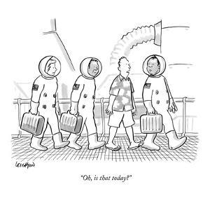"""""""Oh, is that today?"""" - New Yorker Cartoon by Robert Leighton"""