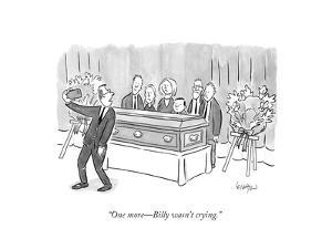 """""""One more?Billy wasn't crying.""""  - New Yorker Cartoon by Robert Leighton"""