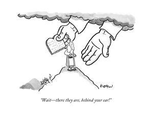 """""""Wait?there they are, behind your ear!"""" - New Yorker Cartoon by Robert Leighton"""