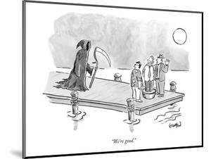 """We're good."" - New Yorker Cartoon by Robert Leighton"