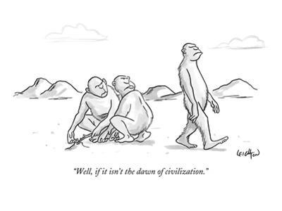 """Well, if it isn't the dawn of civilization."" - New Yorker Cartoon by Robert Leighton"