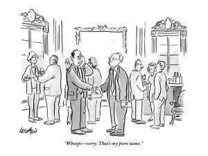 """""""Whoops?sorry. That's my porn name."""" - New Yorker Cartoon by Robert Leighton"""