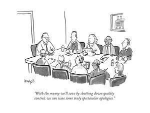 """""""With the money we'll save by shutting down quality control, we can issue ..."""" - New Yorker Cartoon by Robert Leighton"""