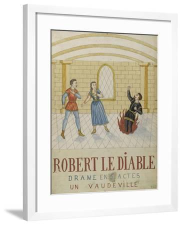 Robert the Devil, a Drama in Five Acts, a Vaudeville--Framed Giclee Print