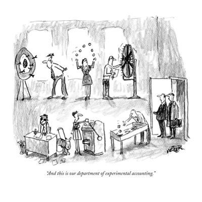 """And this is our department of experimental accounting."" - New Yorker Cartoon by Robert Weber"