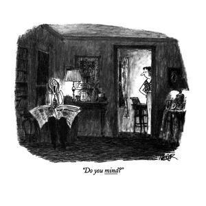"""""""Do you mind?"""" - New Yorker Cartoon by Robert Weber"""
