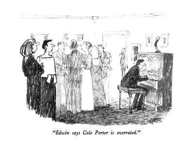 """""""Edwin says Cole Porter is overrated."""" - New Yorker Cartoon"""