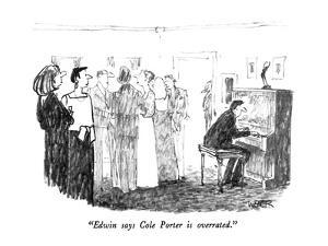 """Edwin says Cole Porter is overrated."" - New Yorker Cartoon by Robert Weber"