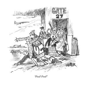 """Food! Food!"" - New Yorker Cartoon by Robert Weber"
