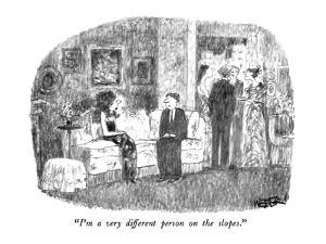 """I'm a very different person on the slopes."" - New Yorker Cartoon by Robert Weber"