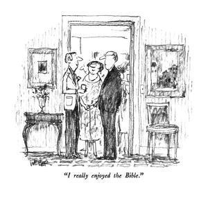 """I really enjoyed the Bible."" - New Yorker Cartoon by Robert Weber"