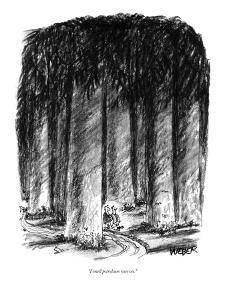 """""""I smell petroleum reserves."""" - New Yorker Cartoon by Robert Weber"""