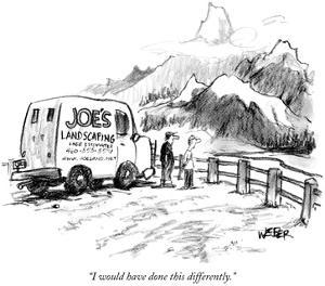 """I would have done this differently."" - New Yorker Cartoon by Robert Weber"